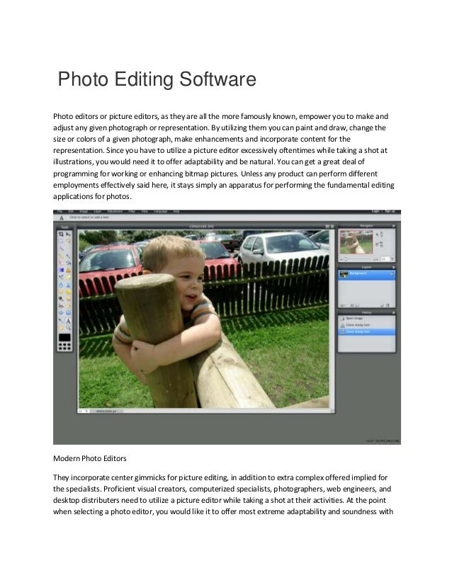 Photo Editing Software Photo editors or picture editors, as they are all the more famously known, empower you to make and ...