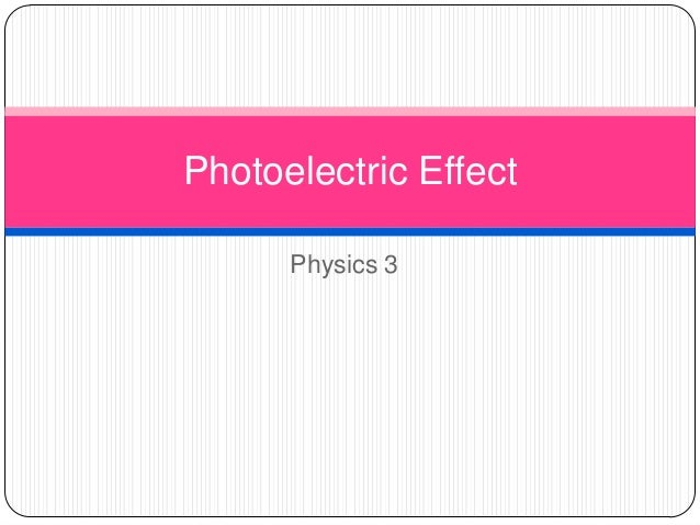 Physics 3 Photoelectric Effect