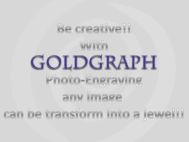 Be creative!!With<br /> Photo-Engraving <br />any image <br />can be transform into a jewel!!<br />