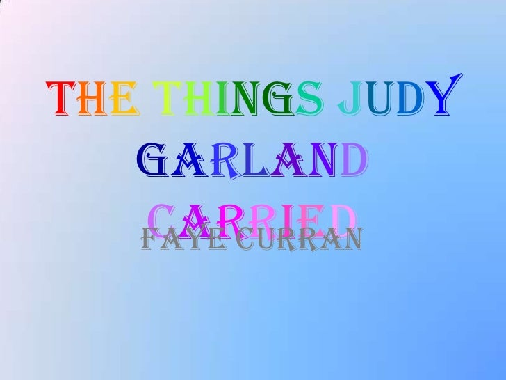 TheThingsJudyGarlandCarried<br />Faye Curran<br />