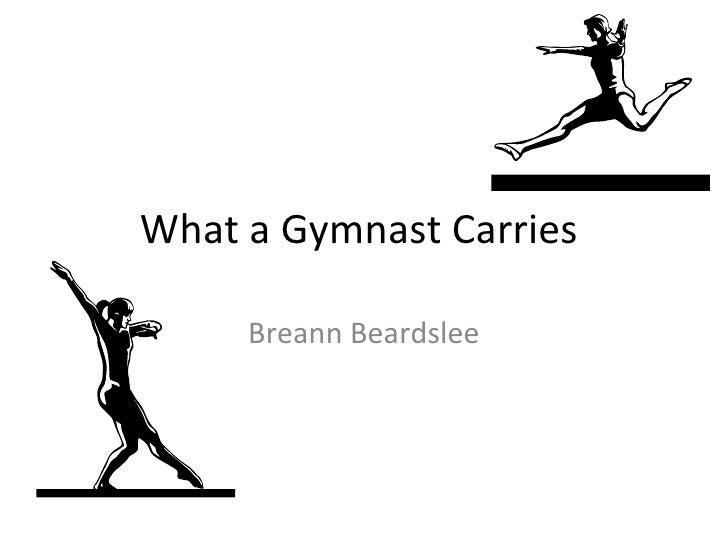 What a Gymnast Carries  Breann Beardslee