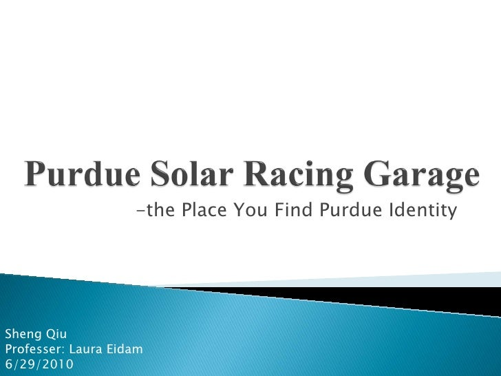 -the Place You Find Purdue Identity     Sheng Qiu Professer: Laura Eidam 6/29/2010