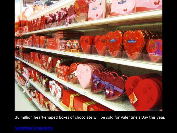 36 million heart-shaped boxes of chocolate will be sold for Valentine's Day this year.<br />Valentine's Day facts<br />