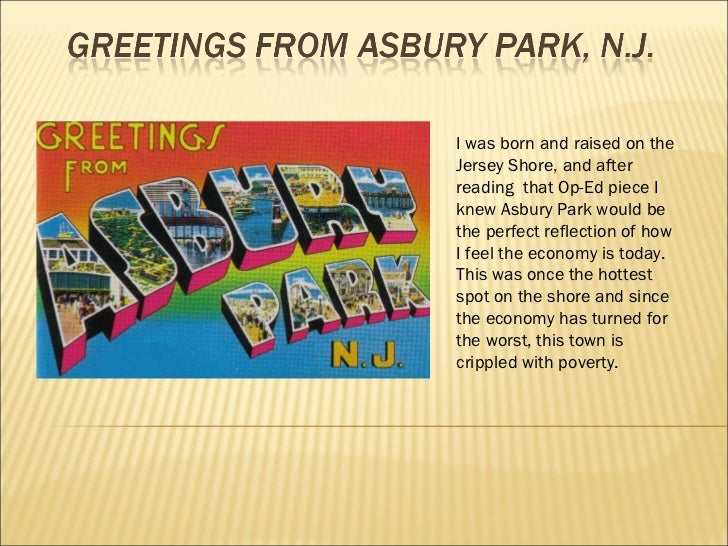 I was born and raised on the Jersey Shore, and after reading  that Op-Ed piece I knew Asbury Park would be the perfect ref...
