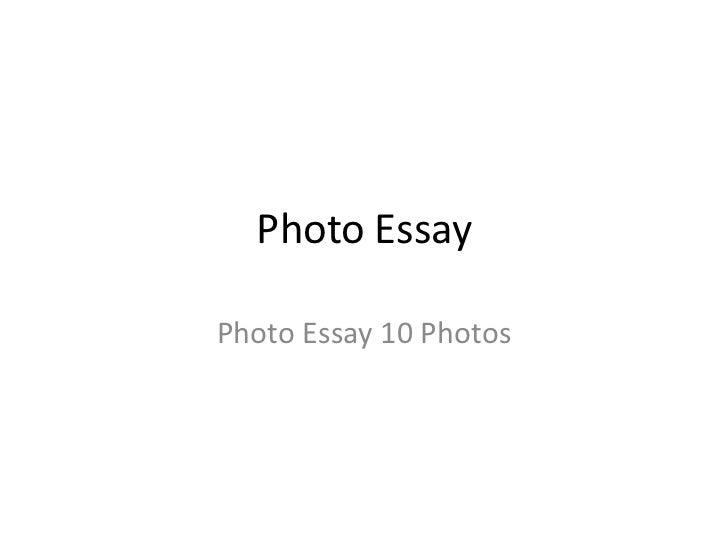 Photo Essay<br />Photo Essay 10 Photos<br />