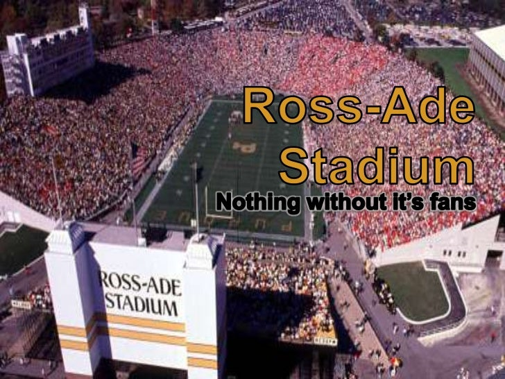 Ross-Ade Stadium<br />Nothing without it's fans<br />
