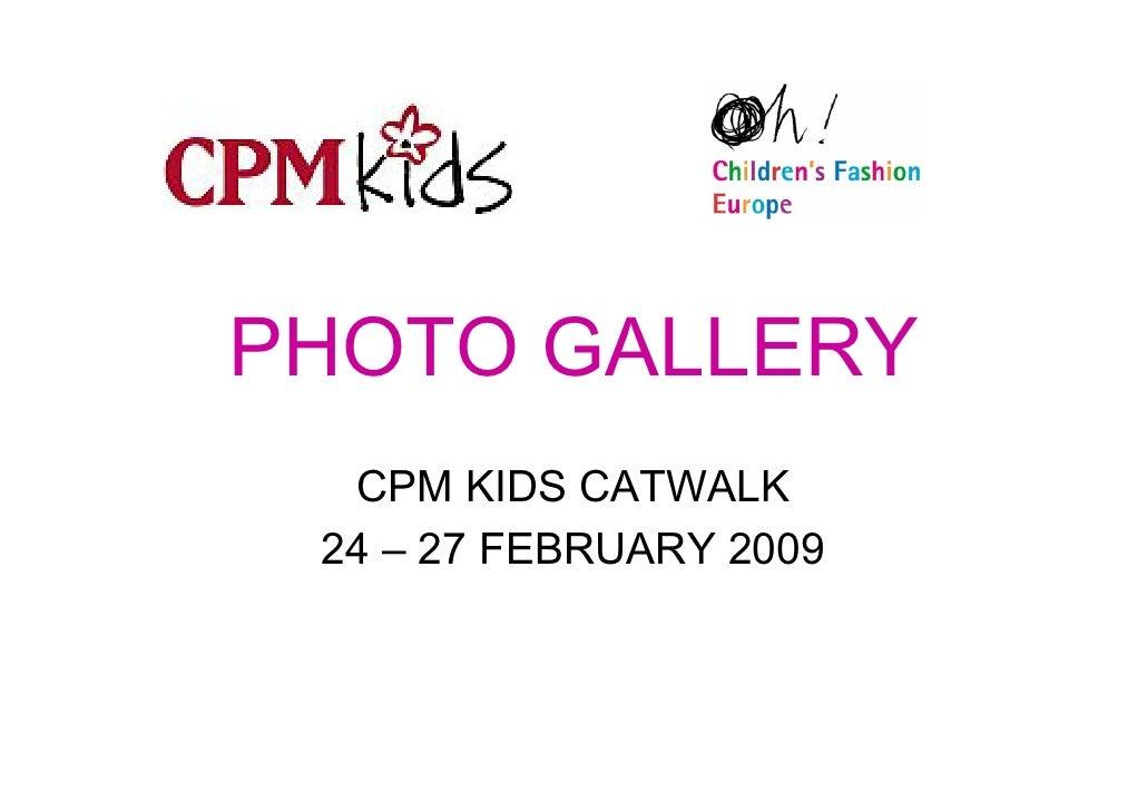 PHOTO GALLERY   CPM KIDS CATWALK  24 – 27 FEBRUARY 2009