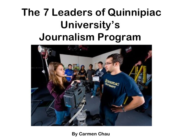 The 7 Leaders of Quinnipiac University's  Journalism Program  By Carmen Chau