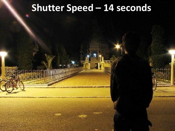 Shutter Speed – 14 seconds
