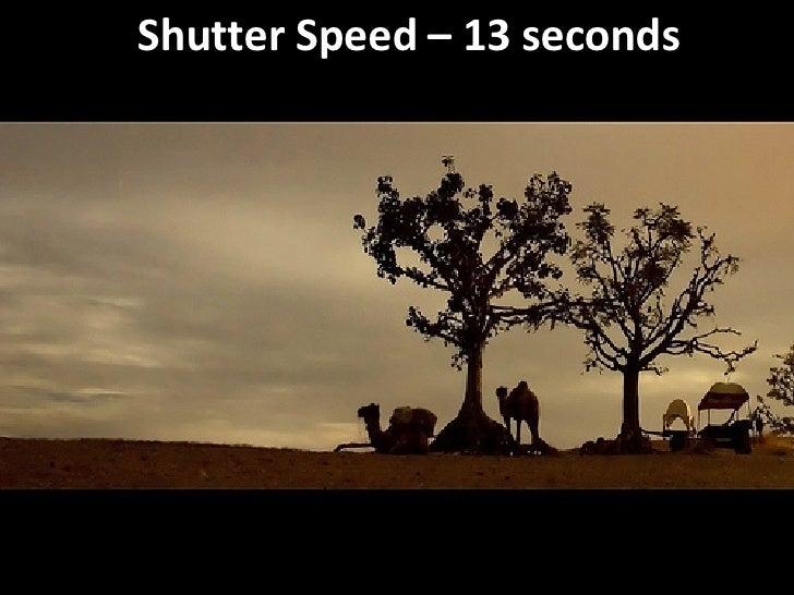 Shutter Speed – 13 seconds