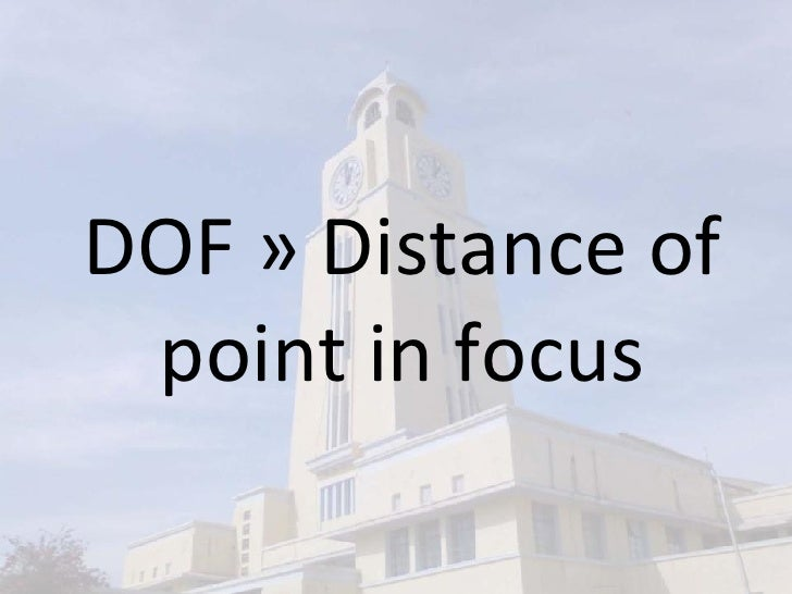 DOF » Distance of point in focus