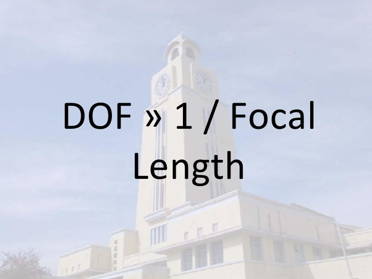 DOF » 1 / Focal Length