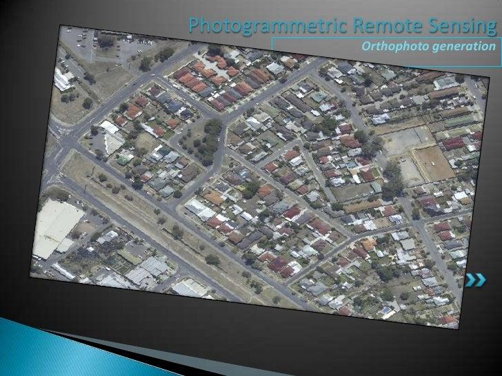 Photogrammetric Remote Sensing<br />Orthophoto generation<br />