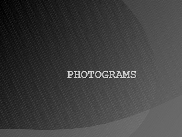 Definition:A photogram is a photographic image made without a cameraby placing objects directly onto the surface of a phot...