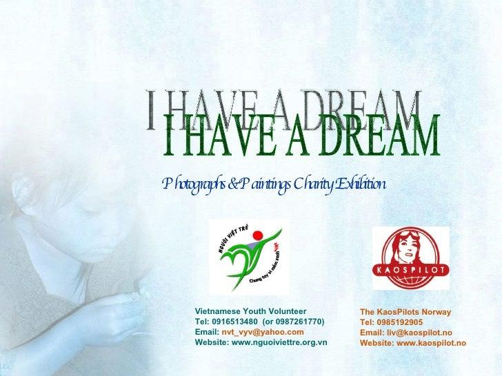 Photographs & Paintings Charity Exhibition <ul><li>Vietnamese Youth Volunteer  </li></ul><ul><li>Tel: 0916513480  (or 0987...