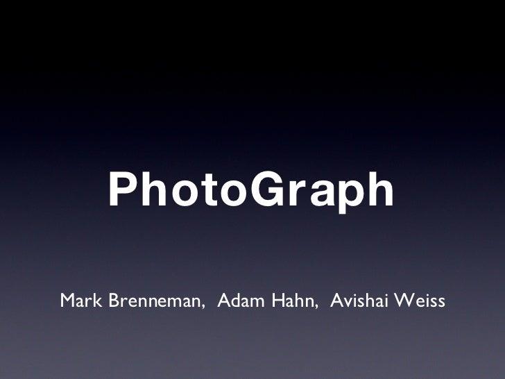PhotoGraph Mark Brenneman,  Adam Hahn,  Avishai Weiss
