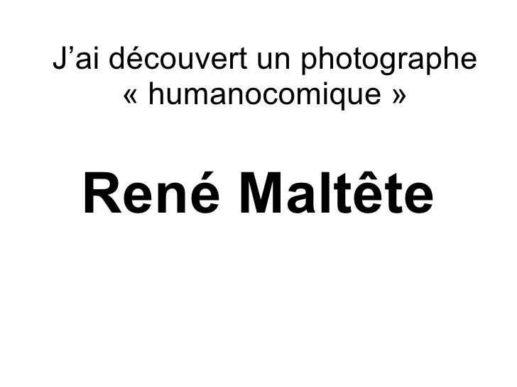 J'ai découvert un photographe       « humanocomique »    René Maltête