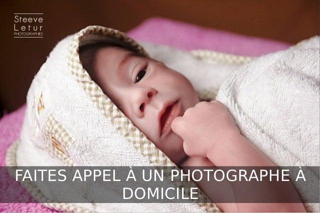 FAITES APPEL À UN PHOTOGRAPHE À DOMICILE