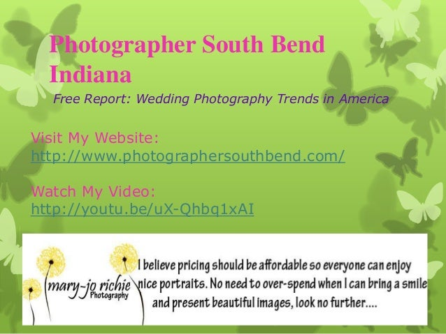 Photographer South Bend  Indiana  Free Report: Wedding Photography Trends in AmericaVisit My Website:http://www.photograph...