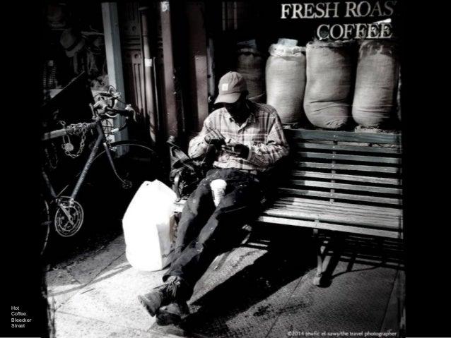 Hot Coffee. Bleecker Street