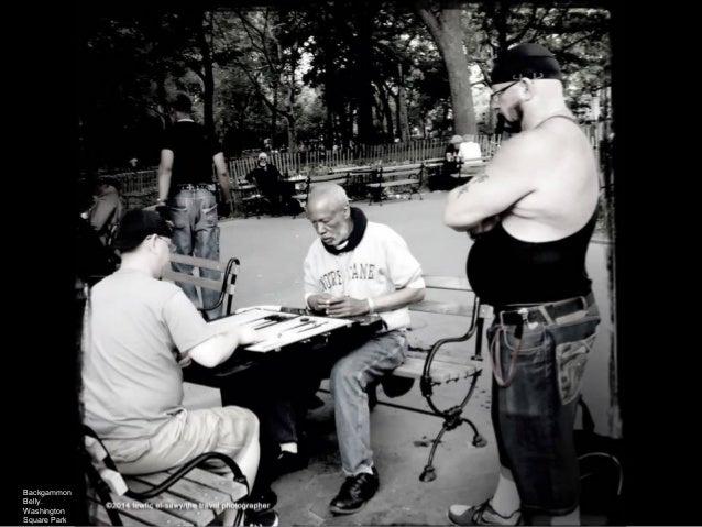 Backgammon Belly. Washington Square Park