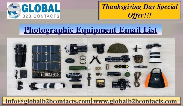 Photographic Equipment Email List info@globalb2bcontacts.com  www.globalb2bcontacts.com Thanksgiving Day Special Offer!!!