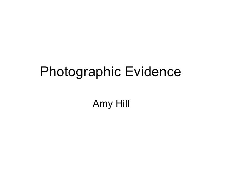 Photographic Evidence       Amy Hill