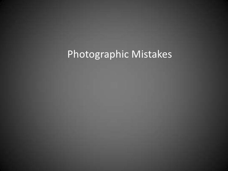 Photographic Mistakes<br />