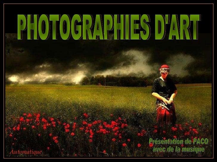 PHOTOGRAPHIES D'ART Présentation de PACO  avec de la musique Automatique