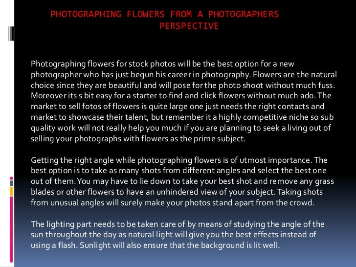 PHOTOGRAPHING FLOWERS FROM A PHOTOGRAPHERS                         PERSPECTIVEPhotographing flowers for stock photos will ...