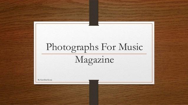 Photographs For Music Magazine By: Karolina Kocaj