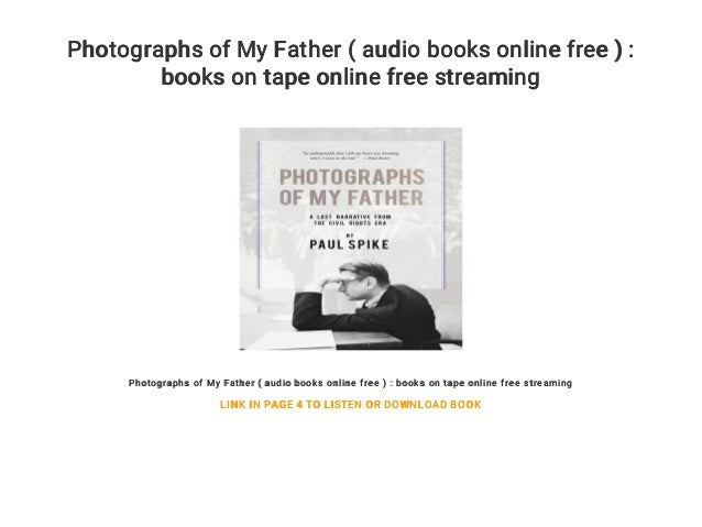 Photographs of My Father ( audio books online free ) : books on tape online free streaming Photographs of My Father ( audi...