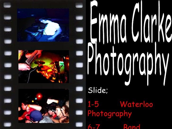 Slide; 1-5  Waterloo Photography 6-7  Band Photography Emma Clarke Photography