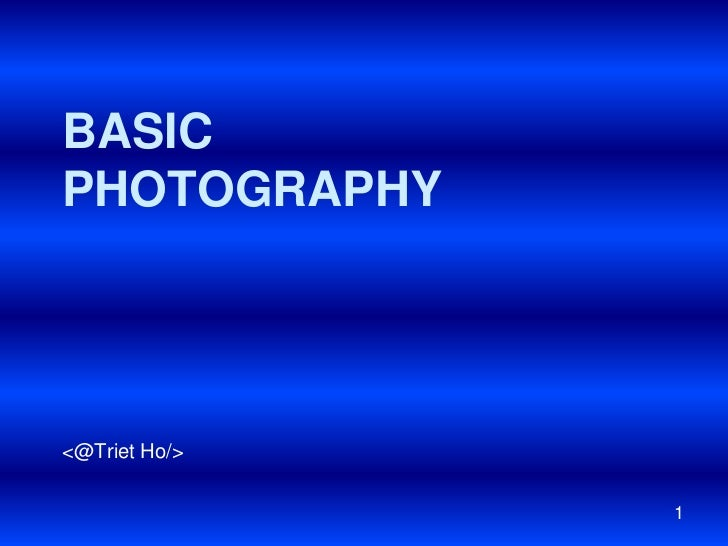 BasicPhotography<br /><@Triet Ho/><br />1<br />