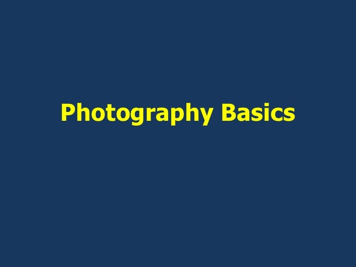 Photography Basics<br />