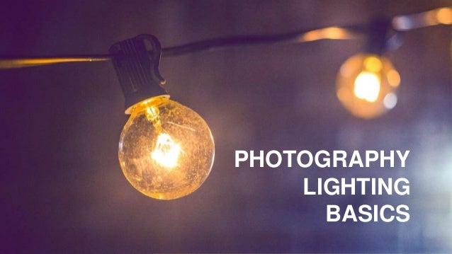 PHOTOGRAPHY LIGHTING BASICS