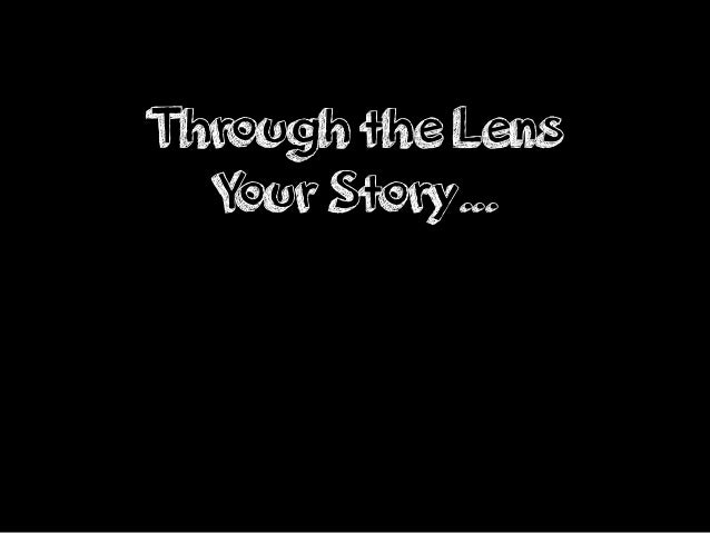 Through the Lens Your Story...