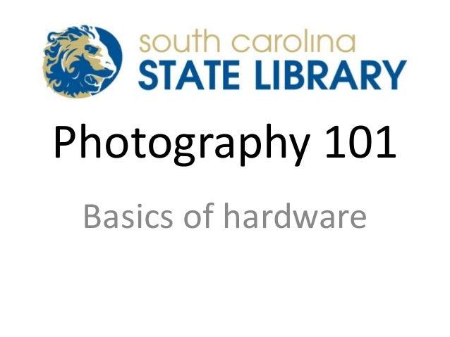 Photography 101 Basics of hardware