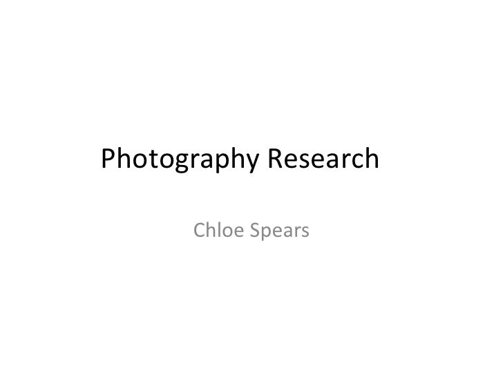 Photography Research<br />Chloe Spears<br />