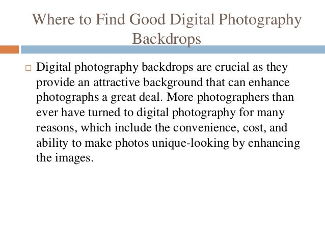 Where to Find Good Digital Photography Backdrops  Digital photography backdrops are crucial as they provide an attractive...