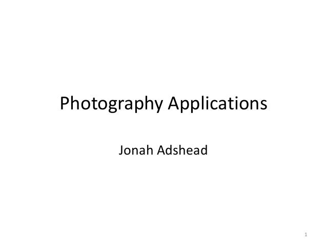 Photography Applications Jonah Adshead  1
