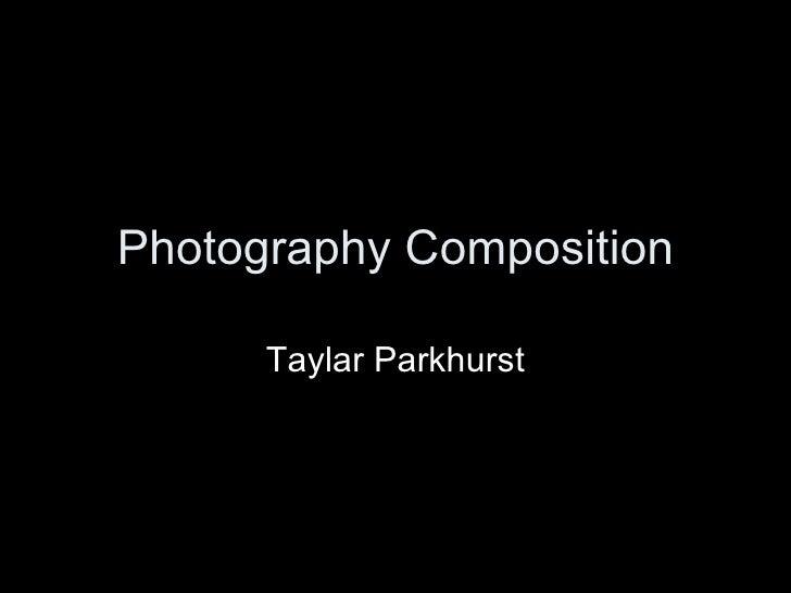 Photography Composition Taylar Parkhurst