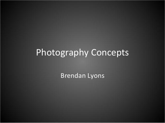 Photography ConceptsBrendan Lyons