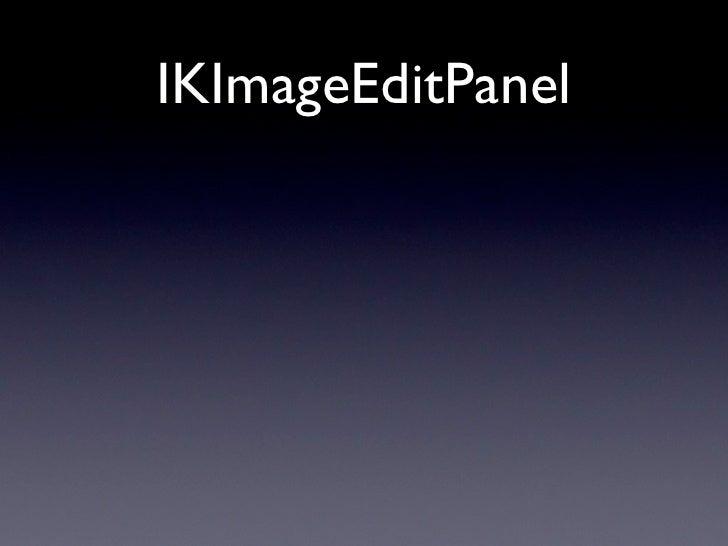 IKSlideshow • Think: Quick Look slideshow in Finder. • IKSlideshowDataSource:  • -numberOfSlideshowItems  • -slideshowItem...
