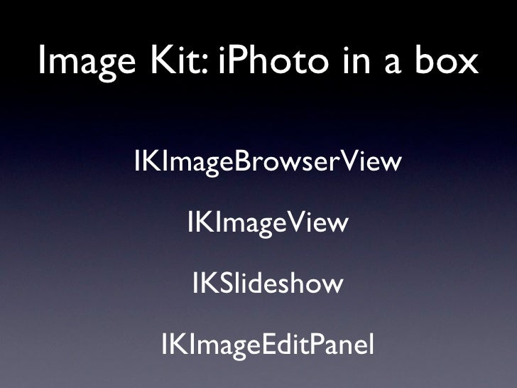 IKImageBrowserView      provides: • Fast, scalable, memory-efficient thumbnail   view. • Zooming