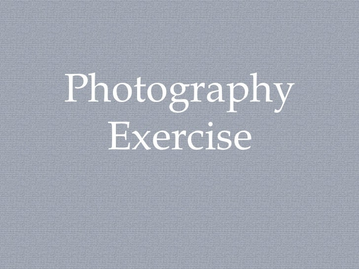 Photography Exercise<br />