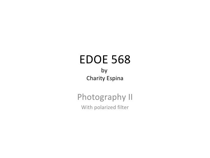EDOE 568 by  Charity Espina Photography II With polarized filter