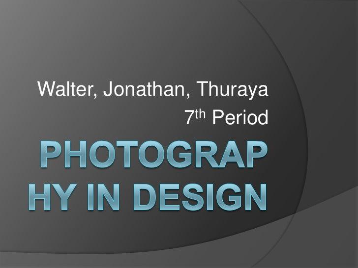 Walter, Jonathan, Thuraya                7th Period