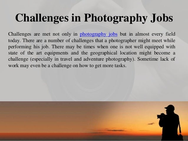 3. Challenges in Photography Jobs ...