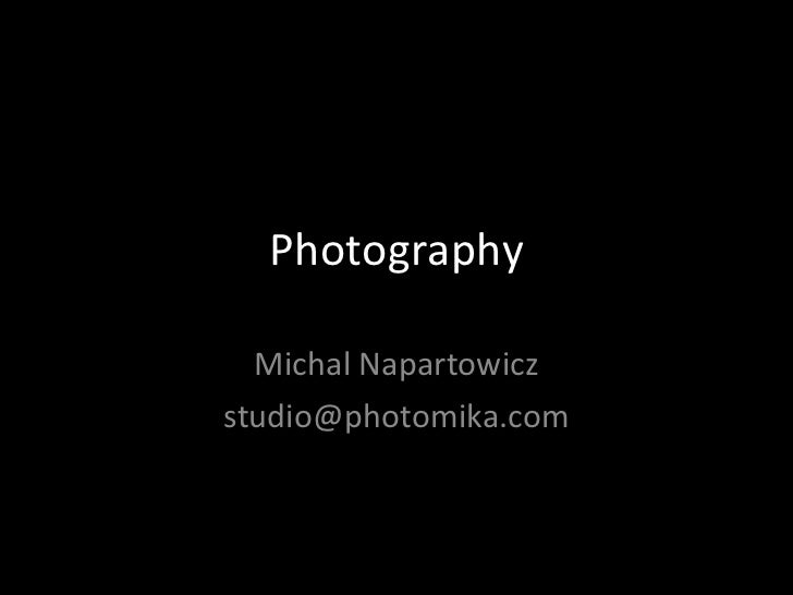 Photography Michal Napartowicz [email_address]